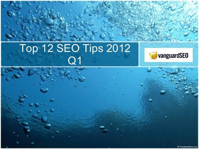 Top 12 SEO Tips 2012         Q1