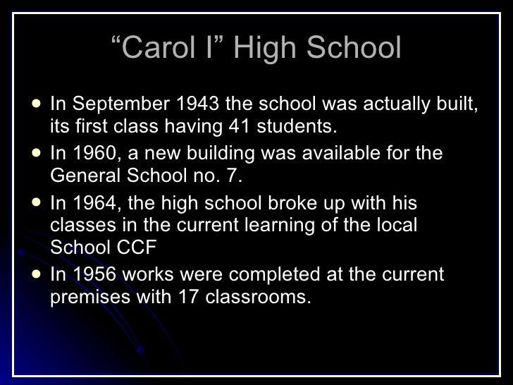 """Carol I"" High School <ul><li>In September 1943 the school was actually built, its first class having 41 students. </li></..."