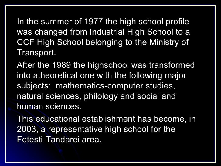 In the summer of 1977 the high school profile was changed from Industrial High School to a CCF High School belonging to th...