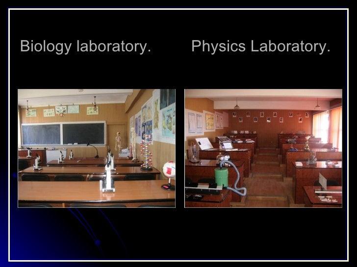 Biology laboratory.  Physics Laboratory.