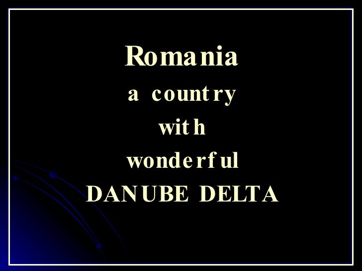 Romania a country with wonderful DANUBE DELTA