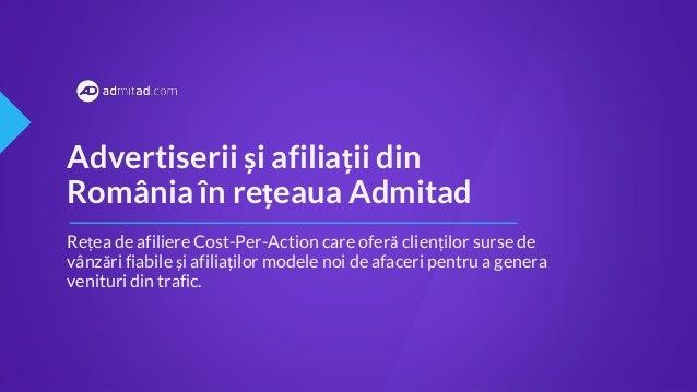 Advertiserii și afiliații din România în rețeaua Admitad Rețea de afiliere Cost-Per-Action care oferă clienților surse de ...