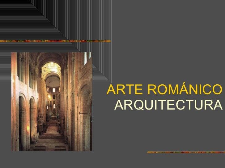 ARTE ROMÁNICO ARQUITECTURA