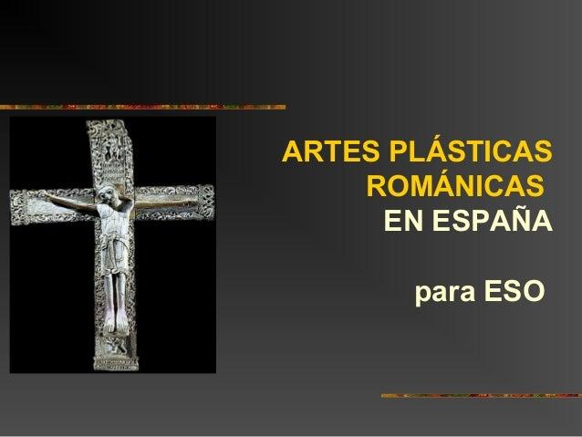 ARTES PLÁSTICAS ROMÁNICAS EN ESPAÑA para ESO