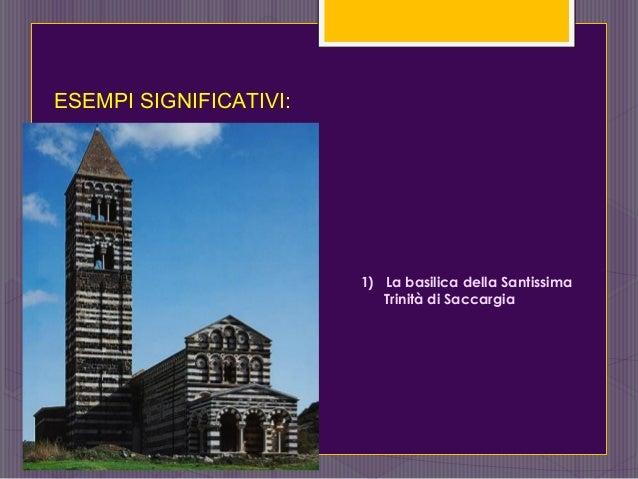 1) La basilica della Santissima Trinità di Saccargia ESEMPI SIGNIFICATIVI: