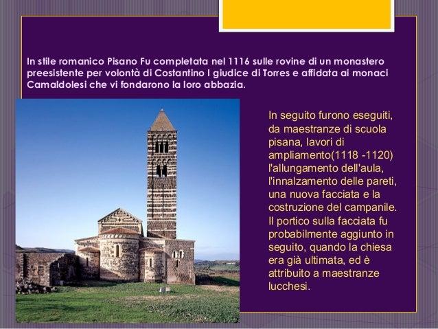 In stile romanico Pisano Fu completata nel 1116 sulle rovine di un monastero preesistente per volontà di Costantino I giud...