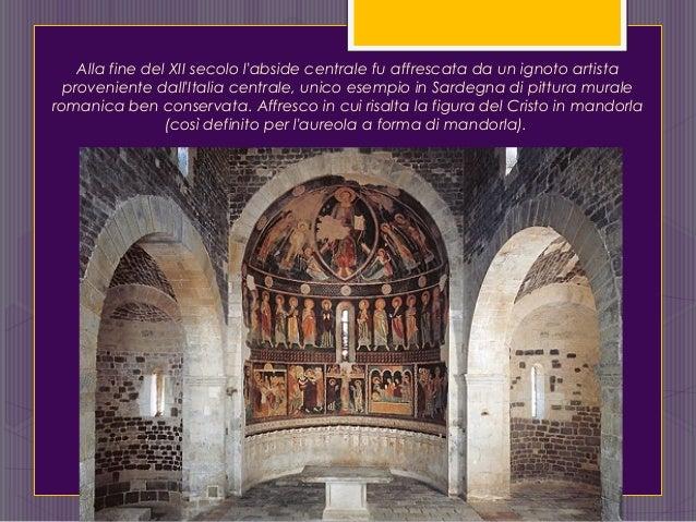 Alla fine del XII secolo l'abside centrale fu affrescata da un ignoto artista proveniente dall'Italia centrale, unico esem...