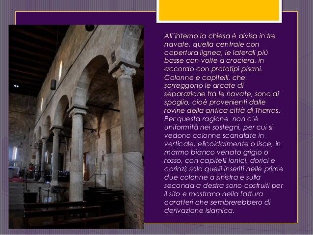 All'interno la chiesa è divisa in tre navate, quella centrale con copertura lignea, le laterali più basse con volte a croc...