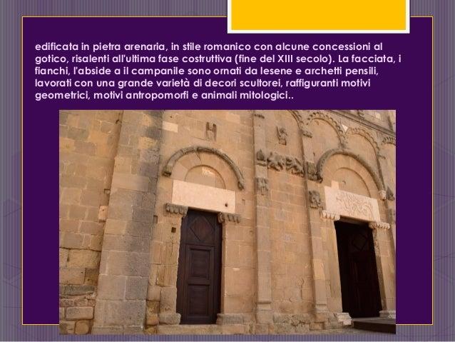 edificata in pietra arenaria, in stile romanico con alcune concessioni al gotico, risalenti all'ultima fase costruttiva (f...