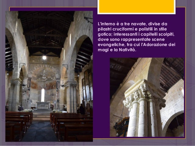 L'interno è a tre navate, divise da pilastri cruciformi e polistili in stile gotico; interessanti i capitelli scolpiti, do...