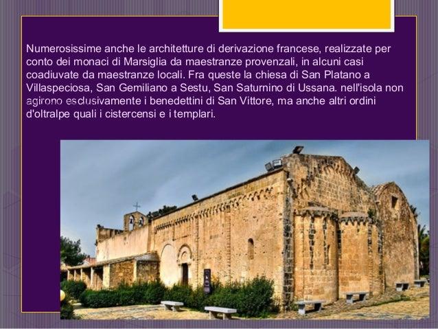 Numerosissime anche le architetture di derivazione francese, realizzate per conto dei monaci di Marsiglia da maestranze pr...