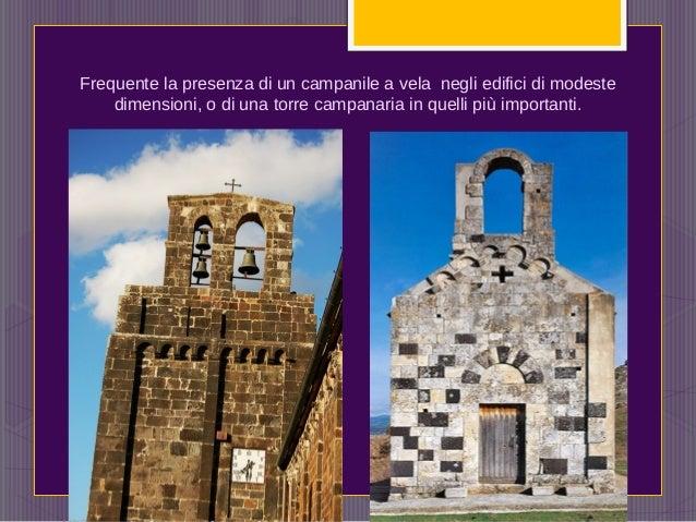 Frequente la presenza di un campanile a vela negli edifici di modeste dimensioni, o di una torre campanaria in quelli più ...