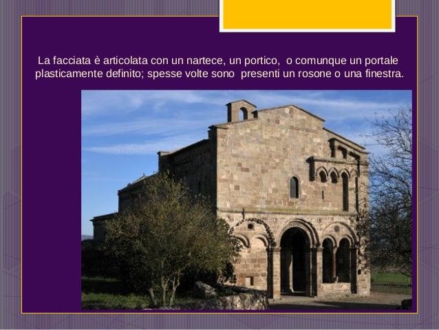 La facciata è articolata con un nartece, un portico, o comunque un portale plasticamente definito; spesse volte sono prese...