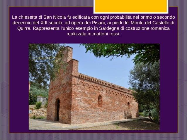 La chiesetta di San Nicola fu edificata con ogni probabilità nel primo o secondo decennio del XIII secolo, ad opera dei Pi...