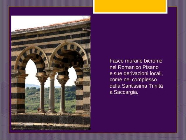 Fasce murarie bicrome nel Romanico Pisano e sue derivazioni locali, come nel complesso della Santissima Trinità a Saccargi...