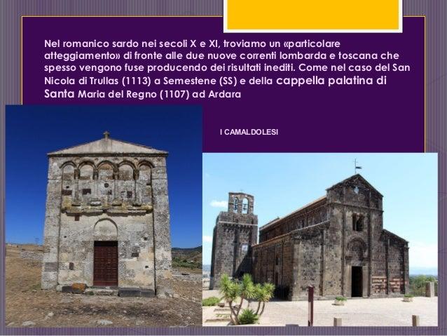 Nel romanico sardo nei secoli X e XI, troviamo un «particolare atteggiamento» di fronte alle due nuove correnti lombarda e...