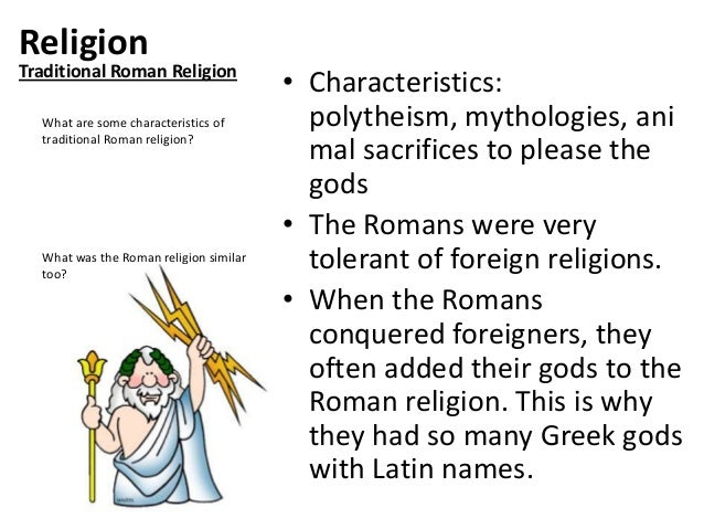 Religion  Traditional Roman Religion What are some characteristics of traditional Roman religion?  What was the Roman reli...