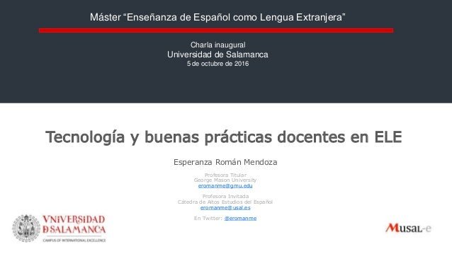 Tecnología y buenas prácticas docentes en ELE Esperanza Román Mendoza Profesora Titular George Mason University eromanme@g...
