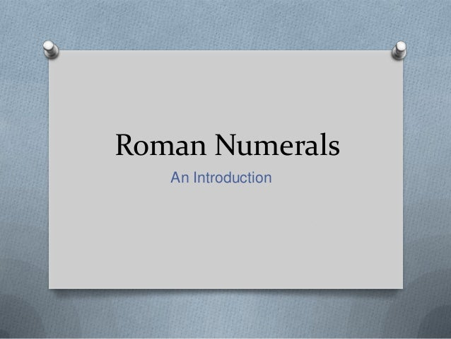 Roman Numerals An Introduction