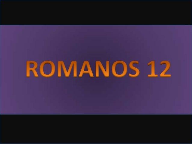 Romanos 12:6-8: ? Levantou-se da ceia, tirou as vestes, e, tomando uma toalha, cingiu-se. Depois deitou água numa bacia, e...