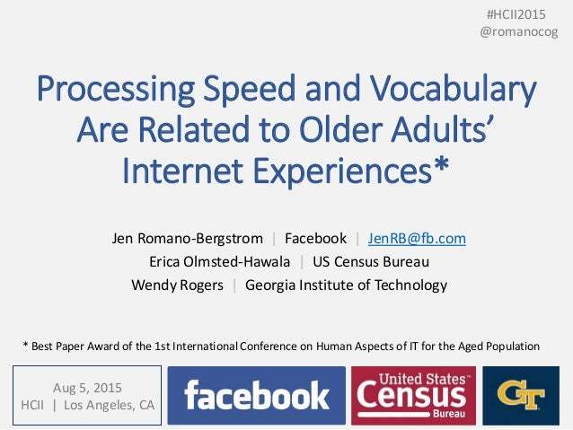 Processing Speed and Vocabulary Are Related to Older Adults' Internet Experiences* Jen Romano-Bergstrom | Facebook | JenRB...