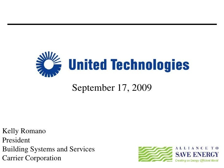 September 17, 2009<br />Kelly Romano<br />President<br />Building Systems and Services<br />Carrier Corporation<br />