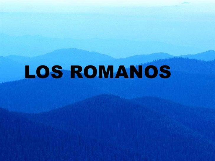 º<br />LOS ROMANOS<br />