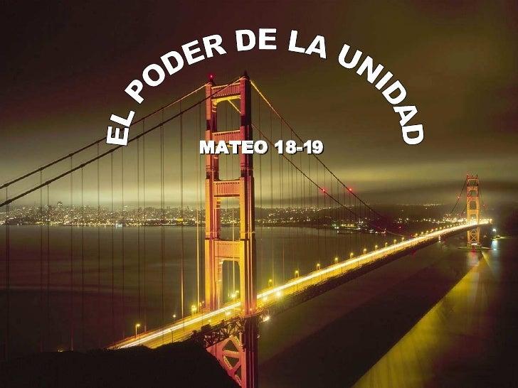 MATEO 18-19 EL PODER DE LA UNIDAD
