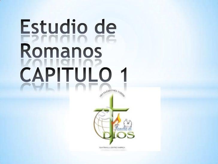 Estudio de Romanos CAPITULO 1<br />