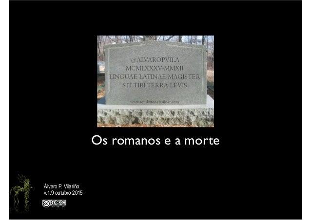Os romanos e a morte Álvaro P. Vilariño v.1.9 outubro 2015