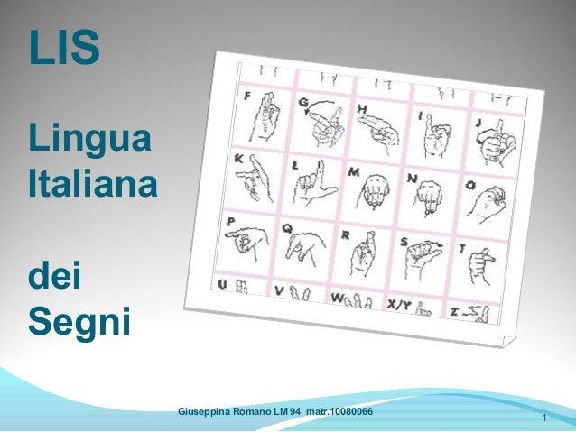 LISLinguaItalianadeiSegni           Giuseppina Romano LM 94 matr.10080066                                                 ...