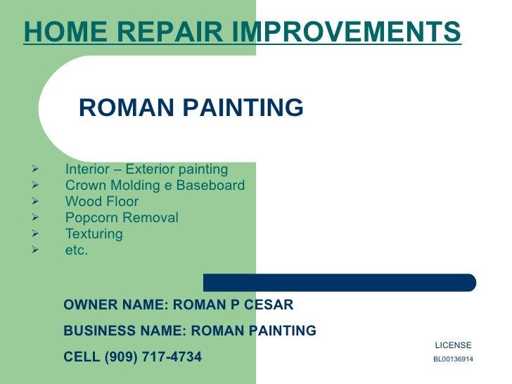 ROMAN PAINTING <ul><li>Interior – Exterior painting  </li></ul><ul><li>Crown Molding e Baseboard </li></ul><ul><li>Wood Fl...