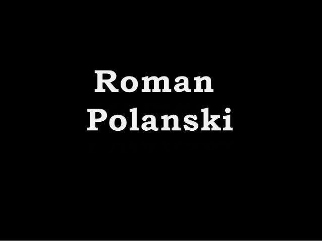 Polanski nasceu em Paris com o nome de Rajmund Liebling em 1933. Estudou na Polónia, e concluiu os estudos na escola de ci...