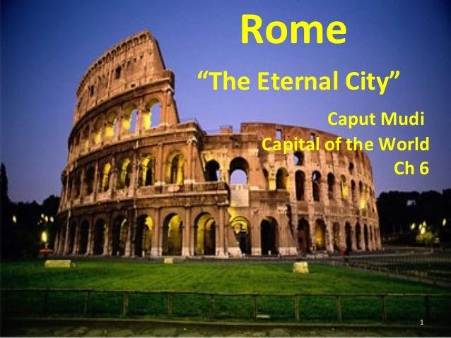 "Rome ""The Eternal City"" Caput Mudi Capital of the World Ch 6  1"