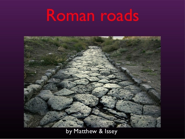 by Matthew & IsseyRoman roads