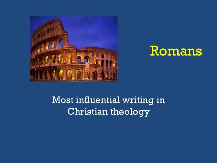 Most influential writing in Christian theology Romans