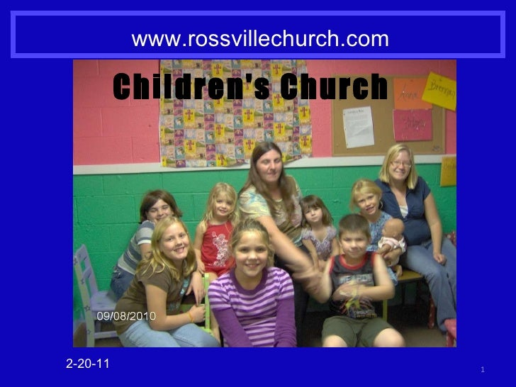 www.rossvillechurch.com 2-20-11 Children's Church