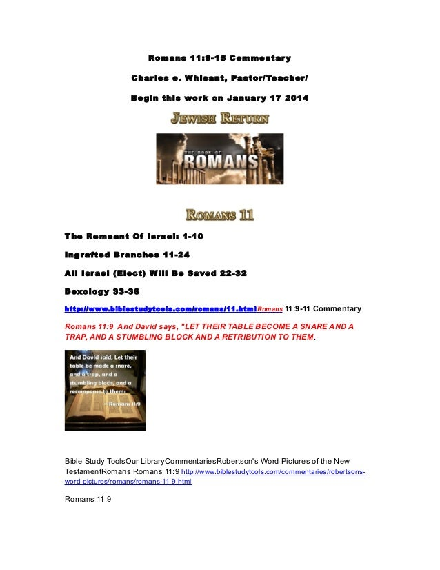 Romans 11:9-15 Commentar y Char les e. W hisant, Pastor/Teacher/ Be gin this wor k on Januar y 17 2014  T he Remnant Of Is...