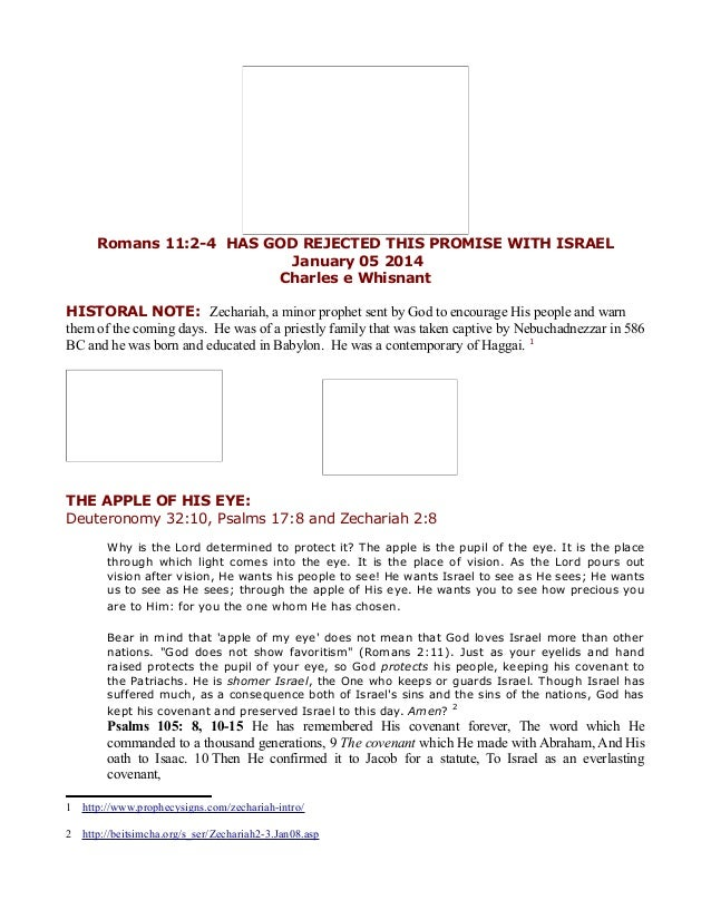 Romans 11:2-4 HAS GOD REJECTED THIS PROMISE WITH ISRAEL January 05 2014 Charles e Whisnant HISTORAL NOTE: Zechariah, a min...