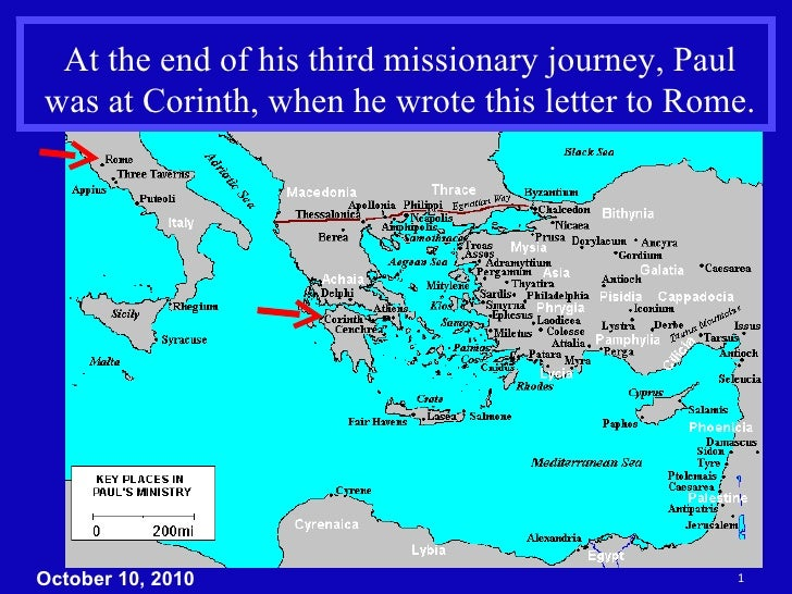 At the end of his third missionary journey, Paul was at Corinth, when he wrote this letter to Rome. October 10, 2010