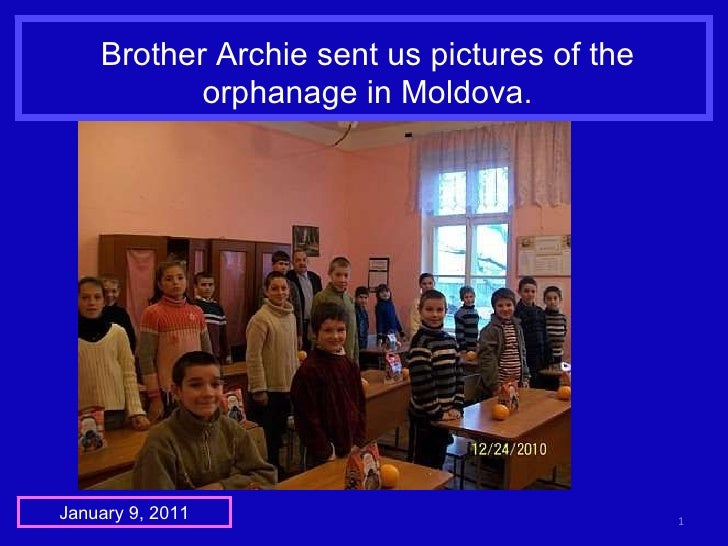 Brother Archie sent us pictures of the orphanage in Moldova. January 9, 2011