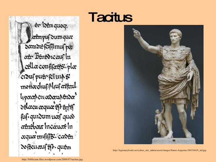 Tacitus http://biblicism.files.wordpress.com/2008/07/tacitus.jpg http://legionarybooks.net/yahoo_site_admin/assets/images/...