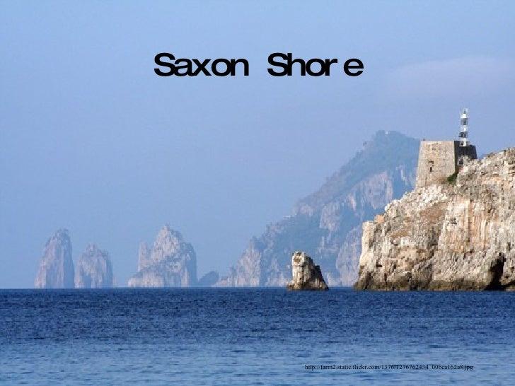 Saxon Shore http://farm2.static.flickr.com/1376/1276762434_00bca162a8.jpg