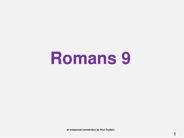 1 Romans 9 an interposed commentary by Paul Trudeau