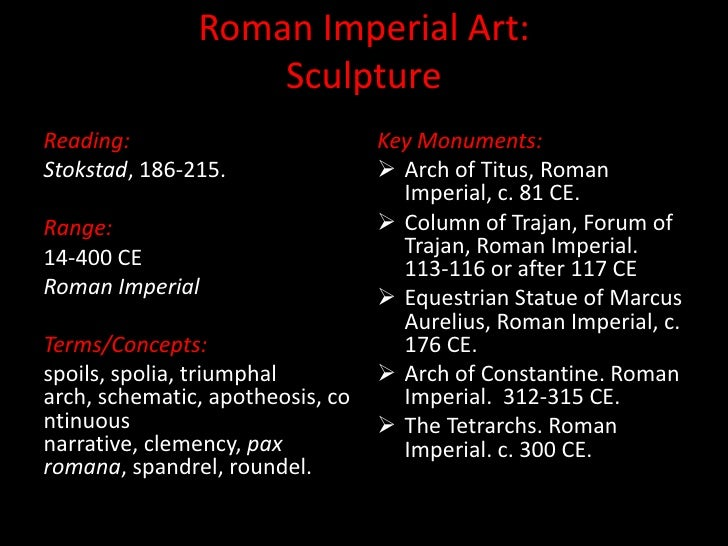 Roman Imperial Art:Sculpture<br />Reading:<br />Stokstad, 186-215.<br />Range:<br />14-400 CE<br />Roman Imperial<br />Ter...