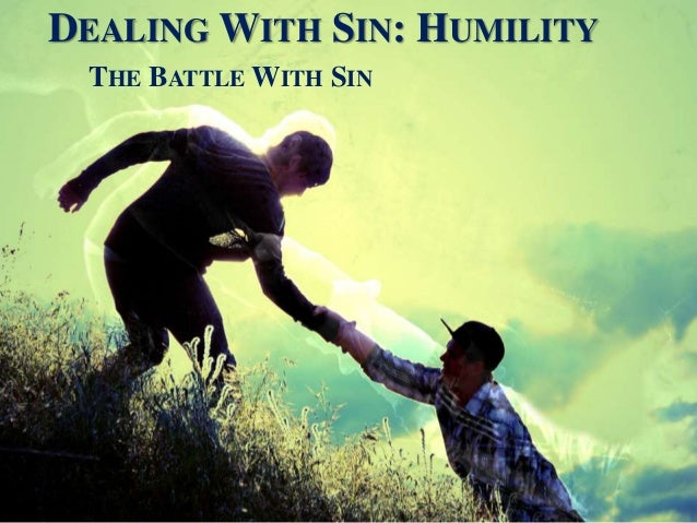 D EALH TG V7T. 'l. 'H CH 1: I-IUMTLTTS?  THE BATTLE WITH SIN