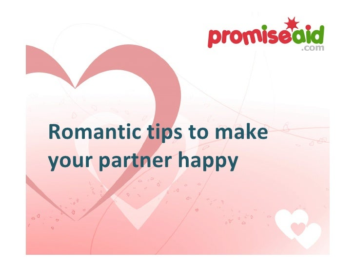 Romantic tips to make  your partner happy