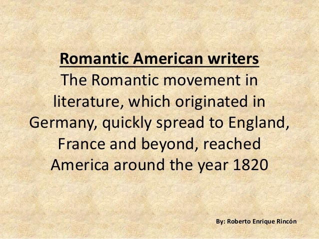writers of the romantic period Who were the romantics and what did they literature was not the only art form to be affected by the romantic period marked a shift in the way people.