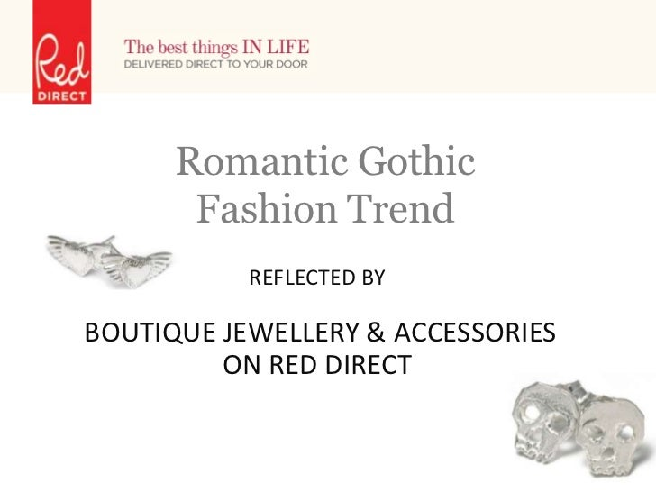 Romantic Gothic       Fashion Trend           REFLECTED BYBOUTIQUE JEWELLERY & ACCESSORIES         ON RED DIRECT