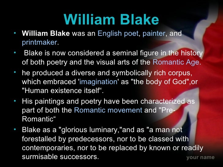 how romantic was william blake essay Critical essay on william blake this essay summarizes brief biography of william blake, his lyrically commendable works, william blake famous poems and critical perception of scholars.